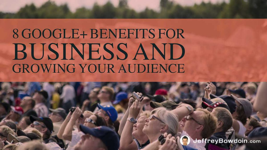 Google Plus Benefits